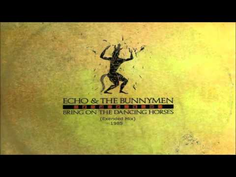 Bring On The Dancing Horses Extended Mix by Echo and the Bunnymen 1985