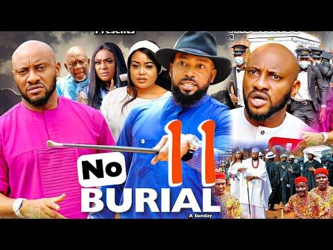 Download NO BURIAL SEASON 11(New Movie)YUL EDOCHIE&FREDRICK LEONARD 2021 Latest Nigerian Nollywood Movie 720p