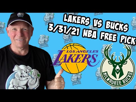 Los Angeles Lakers vs Milwaukee Bucks 3/31/21 Free NBA Pick and Prediction NBA Betting Tips