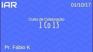Baixar 01/10/17 - 1Co 3 - Pr. Fabio K