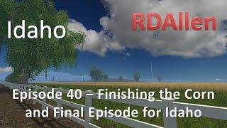 Farming Simulator 15 Idaho E40 - Finishing the Corn Field