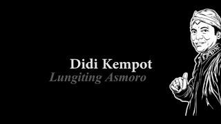 Download lagu Didi Kempot Lungiting Asmoro Lirik MP3