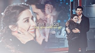 Ferit & Nazlı | Nazfer | Say you won't let go (+ Final)