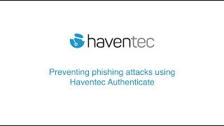 Preventing phishing attacks using Haventec Authenticate