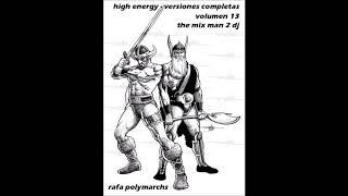 "High Energy Versiones Completas ""Volumen 13"" (The Mix Man 2 DJ)"
