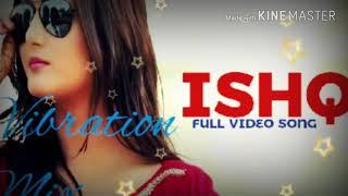 Ishq Full Haryanvi Song Remix Full Vibration Mix Dj Vinnu