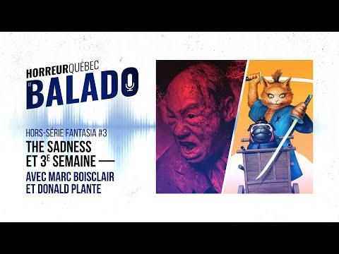 Horreur Québec: le balado - The Sadness et 3e semaine de Fantasia (Hors-série #3)
