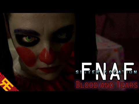 FNAF the Musical - SISTER LOCATION:  Blood & Tears (Live Action feat. SparrowRayne)