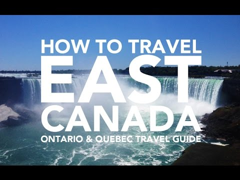How to travel East Canada, Ontario & Quebec travel guide