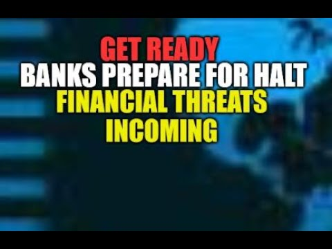BANKS PREPARE FOR HALT - GET READY, FED WARNS ATTACKS INCOMING, FINANCIAL SYSTEM THREAT, MONEY RISK