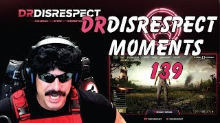 DR DISRESPECT -  FUNNY MOMENTS - EPISODE 139