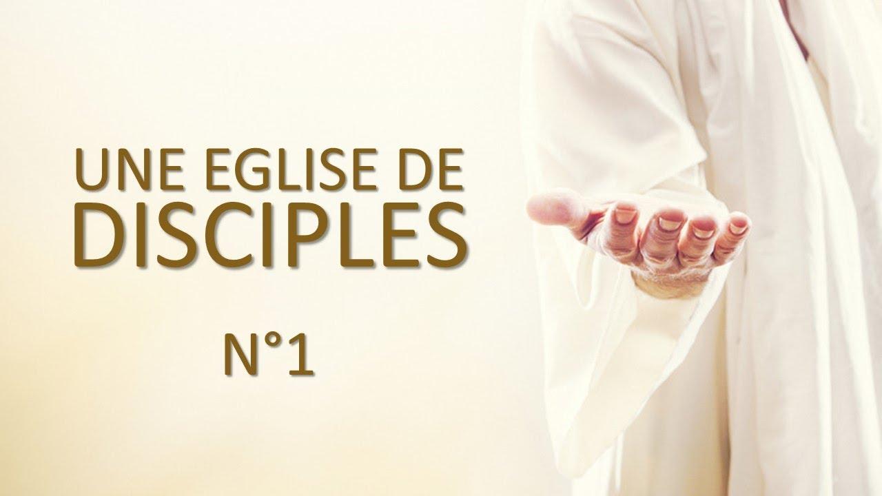 UNE ÉGLISE DE DISCIPLE - 1