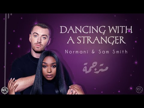 Sam Smith & Normani - Dancing With a Stranger | Lyrics Video | مترجمة