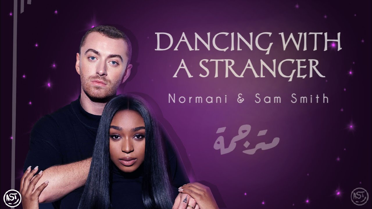 Sam Smith & Normani - Dancing With a Stranger | Lyrics Video | مترجمة image