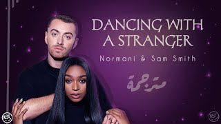 Sam Smith & Normani - Dancing With a Stranger | Lyrics Video | مترجمة Video