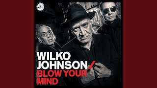 Provided to YouTube by Universal Music Group Blow Your Mind · Wilko...
