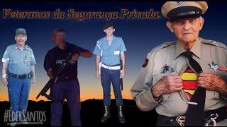 Veteranos da Segurança Privada.