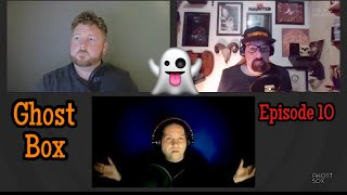 Ghost Box Live - Episode 10 - Have you ever seen a ghost?