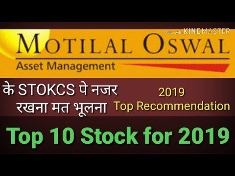 INVESTMENT IDEAS FOR 2019 || इन शेयर पे रखे नजर || Motilal Oswal Top Pick for 2019