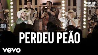 Lucas Reis & Thácio - Perdeu Peão (Ao Vivo)