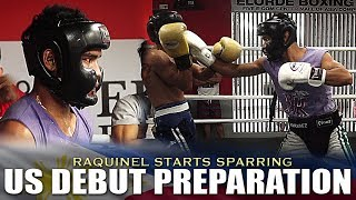 RAQUINEL STARTS SPARRING IN PREPARATION FOR HIS US DEBUT (PACMAN-BRONER UNDERCARD)