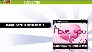 Dj Seleco feat. Torny - I Love You (Dario Synth HPDJ Remix)