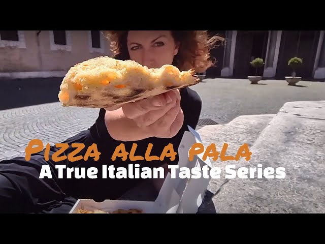 Roman Aromas - A True Italian Taste Series: Pizza alla Pala