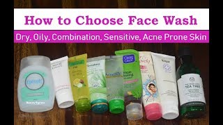 How To Choose Right Face Wash For Dry Skin, Oily Skin, Combination/Sensitive Skin & Acne Prone Skin