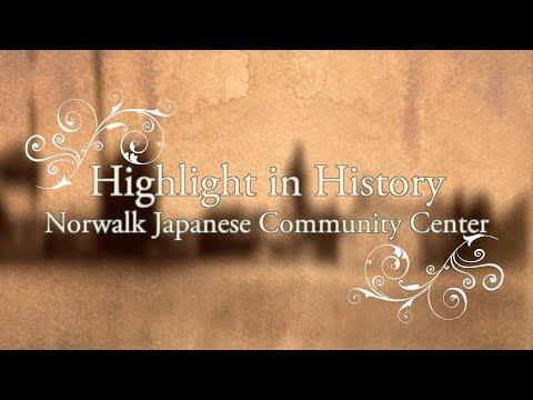 Highlight in History - Norwalk Japanese Community Center