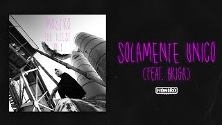 MOSTRO feat. BRIGA - 09 - SOLAMENTE UNICO ( LYRIC VIDEO )