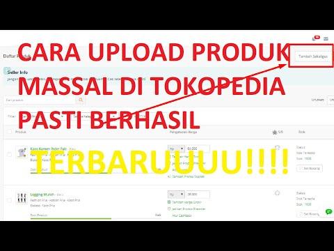 tutorial-upload-produk-massal-di-tokopedia-tips-dan-trik-jualan-di-tokopedia-cara-dropship-tokopedia