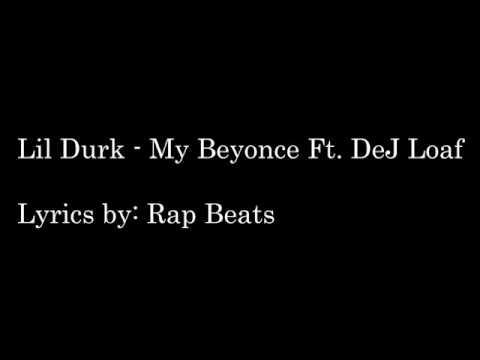 Lil durk - My Beyonce ft Dej Loaf lyrics