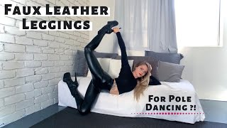 BEST FAUX LEATHER LEGGINGS For Pole Dancing?! Sticky Leggings EVERY Pole Dancer Needs! Review/Try On
