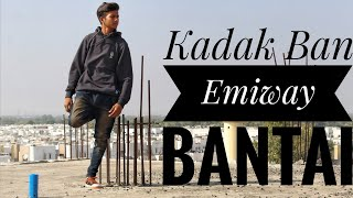EMIWAY- KADAK BAN | Dance by :: Kuldeep | New song  2019 | The Unique Crew