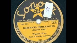 Walfrid Wale Sven Arefeldts orkester - Rorsmans hemlängtan