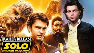 Han Solo Movie Trailer Release Date Revealed! How & When To Watch (Solo A Star Wars Story)