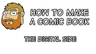 How To Make A Comic Book - The Digital Side