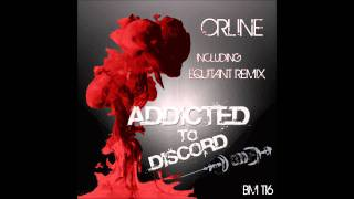 Orline - Addicted to Discord (Original Mix)