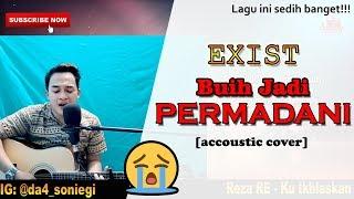LAGU MALAYSIA SEDIH!!😢😢 | Exist - Buih Jadi Permadani [Accoustic Cover]
