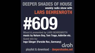 Deeper Shades Of House 609 W Excl Guest Mix By INGO SAENGER DEEP HOUSE DJ MIX RADIO SHOW