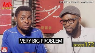 VERY BIG PROBLEM Mark Angel Comedy Episode 172
