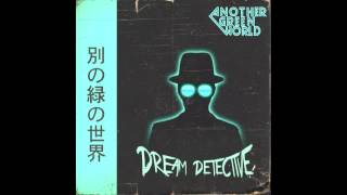 Another Green World - Dream Detective [Full EP]