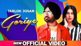 Goriye (Official Video) | Tarlok Josan | Latest Punjabi Songs 2019 | Speed Records