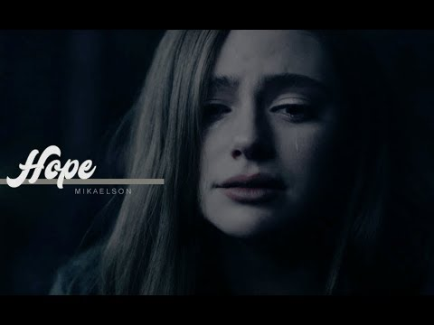 "Hope Mikaelson | ""People I care about have a tendency to die on me"" [1x13]"