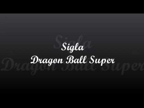 Sigla Dragon Ball Super [with lyrics & translation]