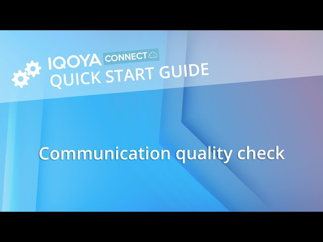 IQOYA CONNECT: Communications quality check
