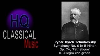 "TCHAIKOVSKY - Symphony No.6 in B minor, Op.74, ""Pathetique"" - II. Allegro con gracia - HQ"