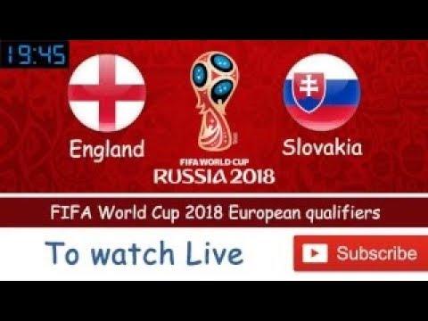 England vs Slovakia Live Stream FIFA World Cup 2018 European qualifiers