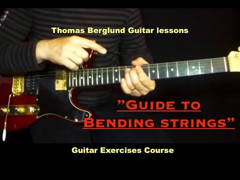 Guide to bending strings - Guitar exercises course - Guitar lessons