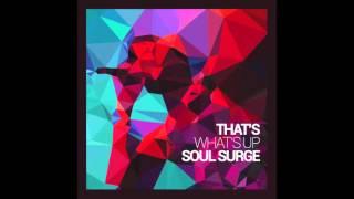 Soul Surge - Blow Me Away (Official Audio)